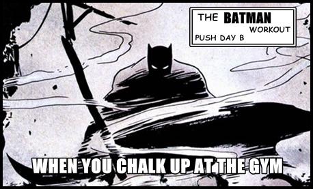 BatmanWorkoutPushDayB